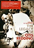 Dreams To Remember : The Legacy Of Ottis Redding