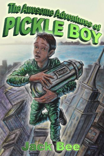 The Awesome Adventures Of Pickle Boy Book One