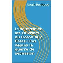 L'Industrie et les Ouvriers du Coton aux États-Unis depuis la guerre de sécession (Récit Historique) (French Edition)