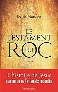 Le testament du roc par Denis Marquet