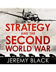 Strategy and the Second World War: How the War Was Won, and Lost