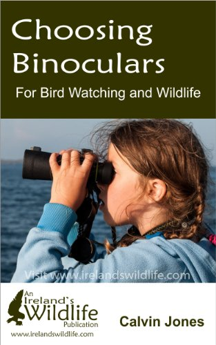 Choosing Binoculars for Bird Watching and Wildlife: 12 essential tips to help you pick the perfect wildlife and birding binocular by [Jones, Calvin]
