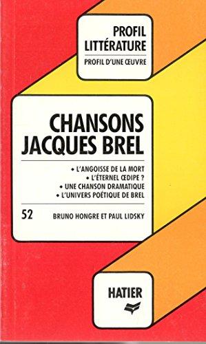 Profil d'Une Oeuvre: Brel: Chansons (Profil d'une œuvre ; 52) (French Edition)