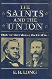 The Saints and the Union, E. B. Long, 0252008219