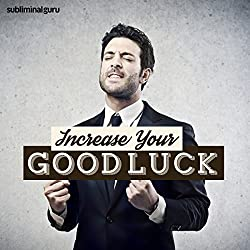 Increase Your Good Luck