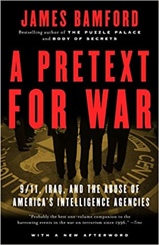A pretext for war 911 iraq and the abuse of americas a pretext for war 911 iraq and the abuse of americas intelligence agencies james bamford 9781400030347 amazon books fandeluxe Gallery
