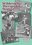 Wilderness Therapy for Women: The Power of Adventure (Women & Therapy, Volume 15, Numbers 3/4)