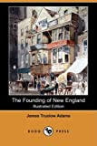 Image of The Founding of New England (Illustrated Edition) (Dodo Press)