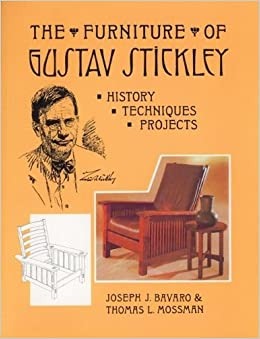 The Furniture Of Gustav Stickley History Techniques And Projects Joseph J Bavaro Thomas L