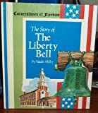 Story of the Liberty Bell, Natalie Miller, 0516046225