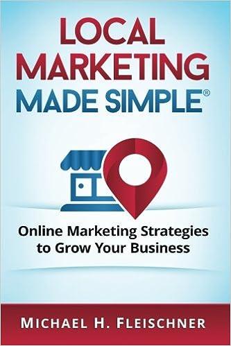 Local Marketing Made Simple: Online marketing strategies to grow your business: Amazon.es: Michael H. Fleischner: Libros en idiomas extranjeros