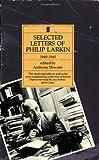Selected Letters of Philip Larkin, Philip Larkin and Philip Larkin, 057117048X