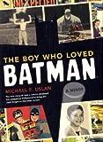 Michael Uslan'sThe Boy Who Loved Batman: A Memoir [Hardcover]2011