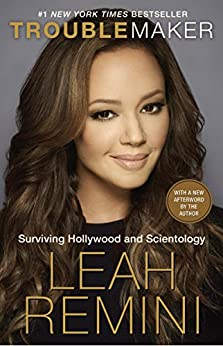 Troublemaker: Surviving Hollywood and Scientology by [Remini, Leah, Paley, Rebecca]