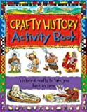 img - for Crafty History Activity Book: Historical Crafts to Take You Back in Time book / textbook / text book