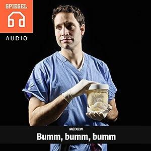 Medizin: Bumm, bumm, bumm Hörbuch