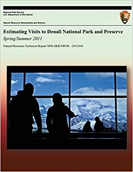 Book Estimating Visits to Denali National Park and Preserve: Spring/Summer 2011