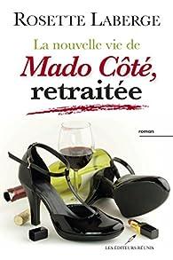 La nouvelle vie de Mado Côté, retraitée par Rosette Laberge