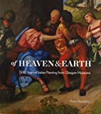 img - for Of Heaven and Earth: 500 Years of Italian Painting from Glasgow Museums by Peter Humfrey (2013-04-01) book / textbook / text book