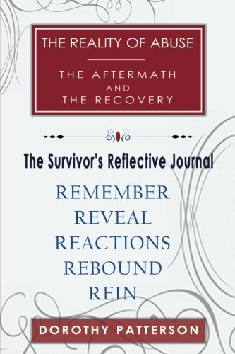 The Reality of Abuse The Aftermath And The Recovery Survivors Reflective Journal