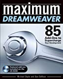 Maximum Dreamweaver: 85 Add-Ons to Supercharge Your Development by Michael Doyle (2004-01-06)