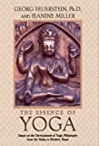 The Essence of Yoga, Georg Feuerstein and Jeanine Miller, 0892817380