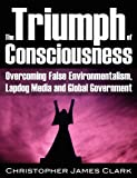 The Triumph of Consciousness, Christopher James Clark, 1615773703