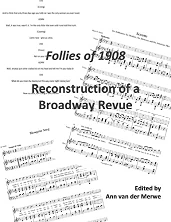 Follies of 1908: Reconstruction of a Broadway Revue