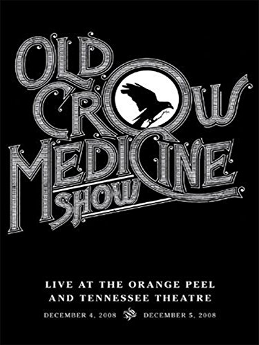 Old Crow Medicine Show - Live at The Orange Peel and Tennessee Theatre