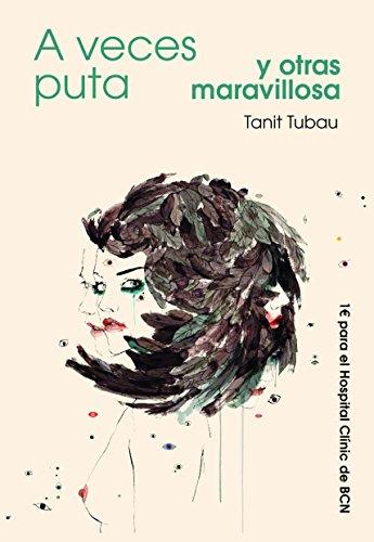 Descargar Libro A Veces Puta Y Otras Maravillosa Tanit Tubau_balaguer