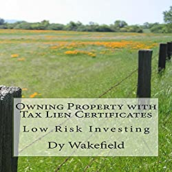 Owning Property with Tax Lien Certificates: Low Risk Investing