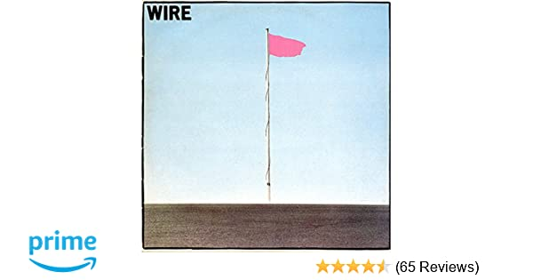 Wire - Pink Flag (Deluxe) - Amazon.com Music