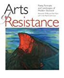 Arts of Resistance, Alexander Moffat and Alan Riach, 1906817189