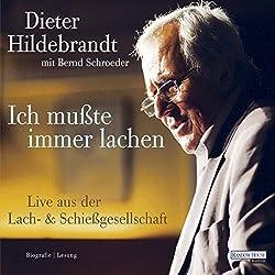 Ich mußte immer lachen. Dieter Hildebrandt erzählt sein Leben