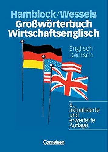 Großwörterbuch Wirtschaftsenglisch - [6., aktualisierte und erweiterte Auflage]: Englisch-Deutsch