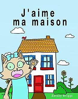 J Aime Ma Maison Livre D Images Pour Enfants Edition