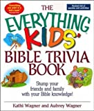 The Everything Kids Bible Trivia Book: Stump Your Friends and Family With Your Bible Knowledge