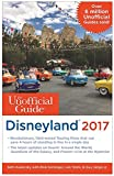 The Unofficial Guide to Disneyland 2017 (Unofficial Guides)