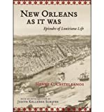 img - for New Orleans as It Was: Episodes of Louisiana Life (Paperback) - Common book / textbook / text book