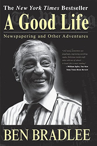 A Good Life: Newspapering and Other Adventures