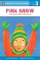 Pink Snow and Other Weird Weather (Penguin Young Readers, Level 3) Kindle Edition