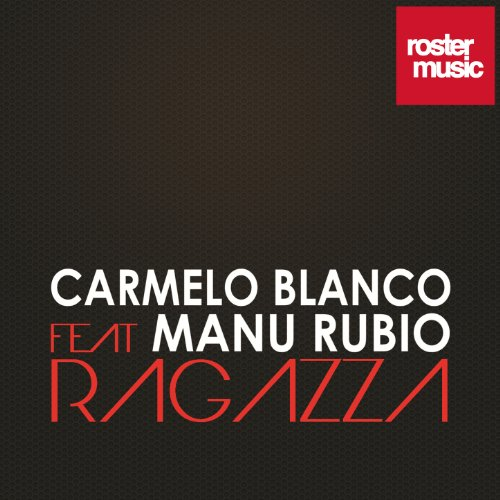 Amazon.com: Ragazza: Carmelo Blanco feat. Manu Rubio: MP3 Downloads