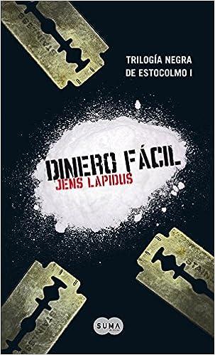 Dinero fácil Trilogía negra de Estocolmo 1 FUERA DE COLECCION SUMA.: Amazon.es: JENS LAPIDUS: Libros