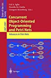 img - for Concurrent Object-Oriented Programming and Petri Nets: Advances in Petri Nets (Lecture Notes in Computer Science) book / textbook / text book