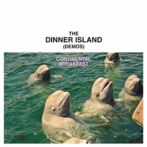 The Dinner Island Demos [Explicit]