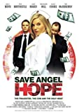 Save Angel Hope by Billy Boyd; Bernard Hill; Tim McInnerny; Eva Birthistle; Luke Mably; Alice Evans; Erich Vock; Alison King