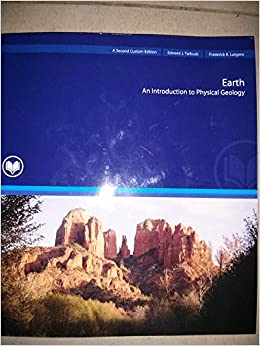 Earth an introduction to physical geology second custom edition earth an introduction to physical geology second custom edition for rio salado college frederick k lugens edward j tarbuck 9781269137782 amazon fandeluxe Gallery