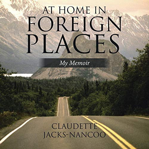 At Home in Foreign Places: My Memoir...