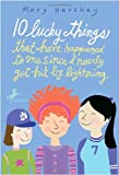 10 Lucky Things That Have Happened to Me since I Nearly Got Hit by Lightning, Mary Hershey, 0440422213