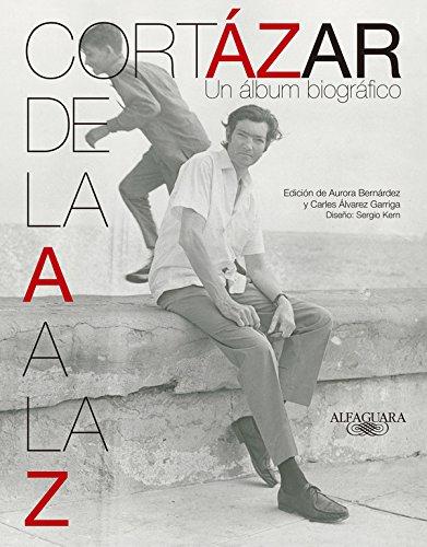 Descargar Libro Cortázar De La A A La Z - Un Album Biográfico Aurora/Álvarez Garriga,carles BernÁrdez